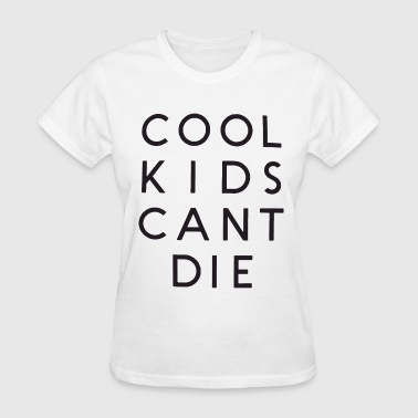 Cool Kids Cant Die Crop Top Tank Tumblr Cropped Ca - Women's T-Shirt