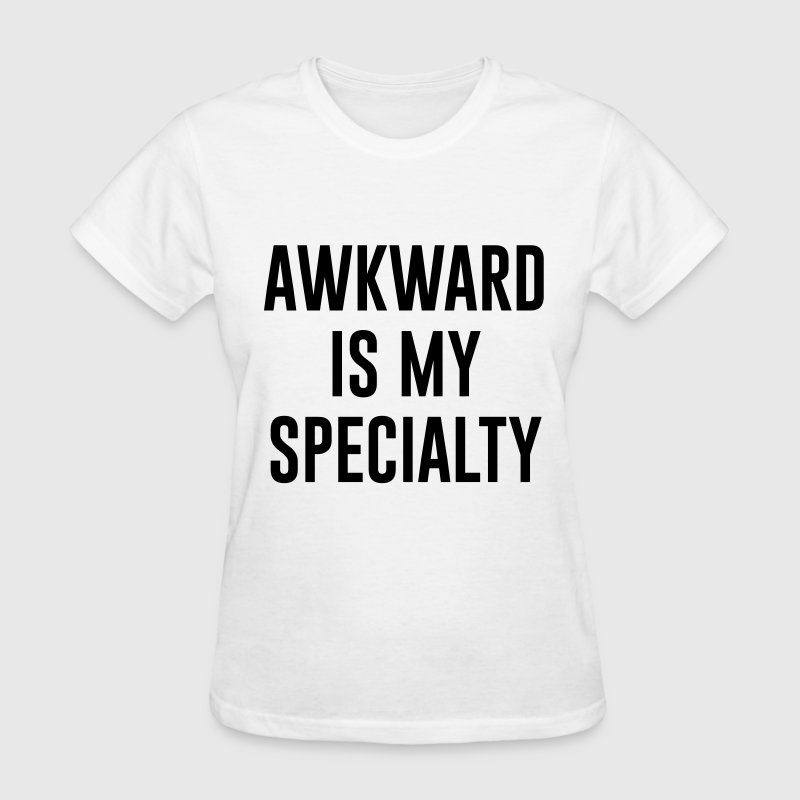 awkward is my specialty - Women's T-Shirt