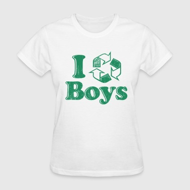 I Recycle Boys Humor - Women's T-Shirt