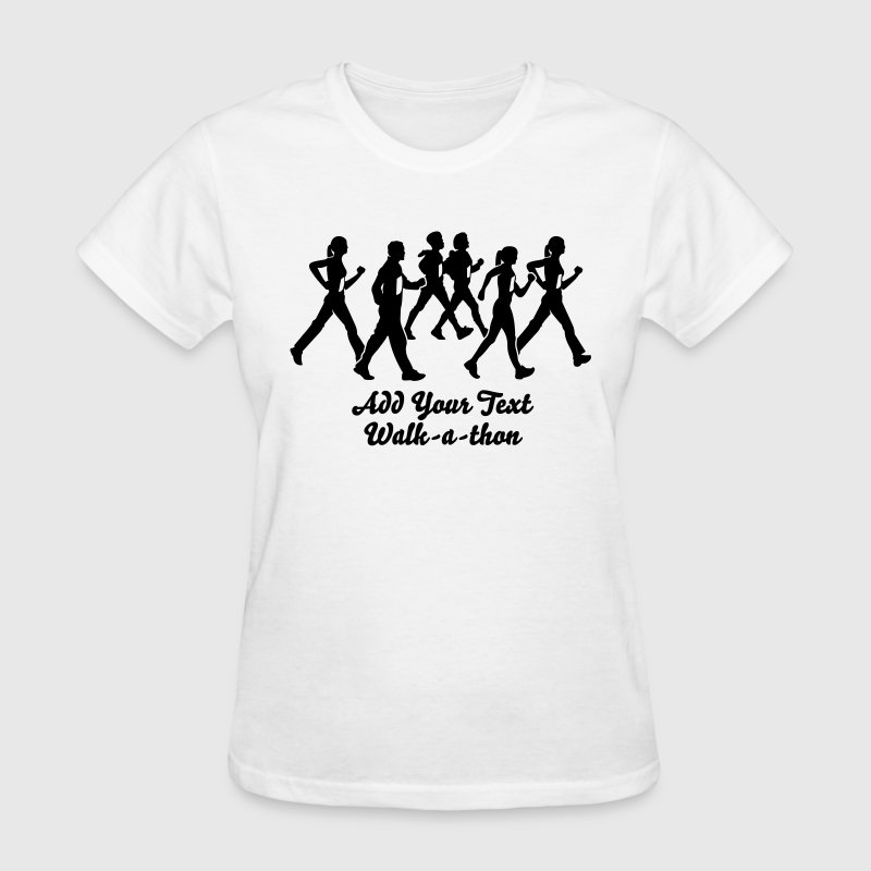 Custom ADD YOUR OWN TEXT Walk-a-thon or Walkathon T-SHIRTS - Women's T-Shirt