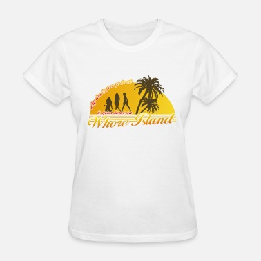 Whore Insults Anchorman Whore Island - Women's T-Shirt