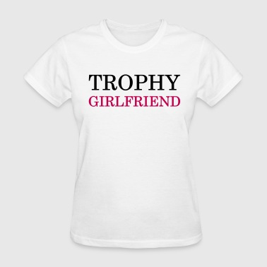 Single Ladies Trophy girlfriend - Women's T-Shirt