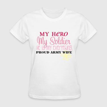 My hero, My soldier - Women's T-Shirt