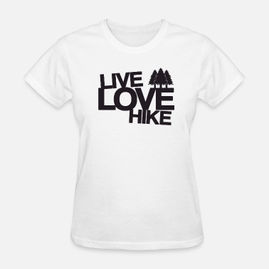 Hiking Live Love Hike | Hiking - Women's T-Shirt