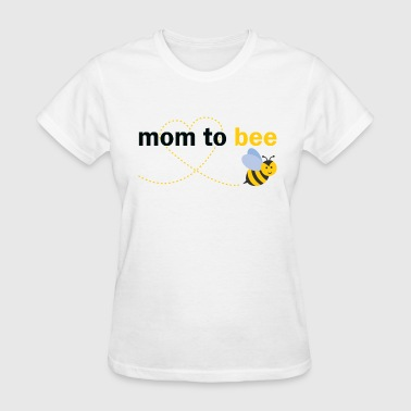 Mom To Bee - Women's T-Shirt