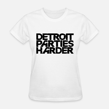 Detroit Parties Harder Detroit Parties Harder - Women's T-Shirt