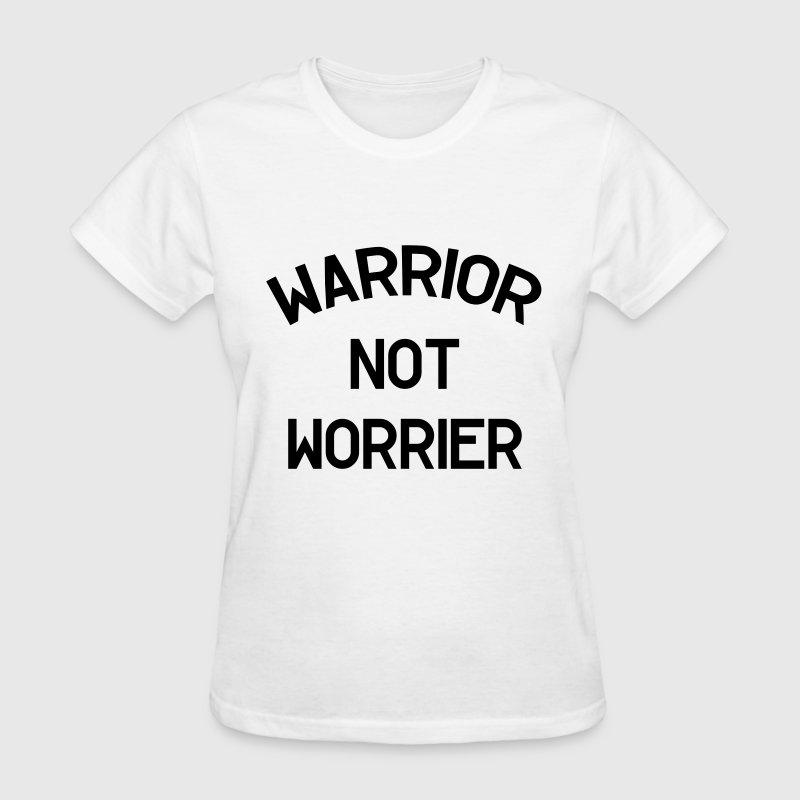 Warrior not worrier - Women's T-Shirt