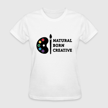Natural Born Creative (PNG) - Women's T-Shirt