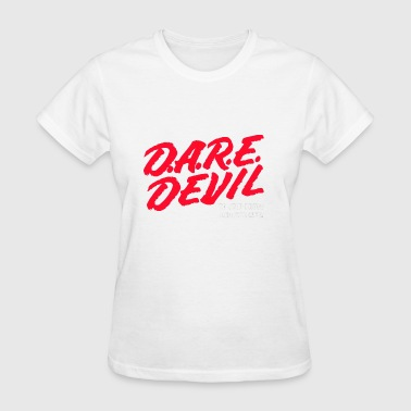 DARE - Women's T-Shirt