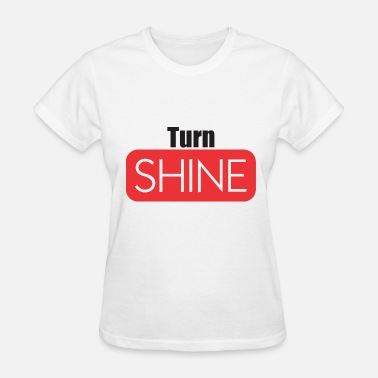 Turn Of The Year Turn Shine - Women's T-Shirt