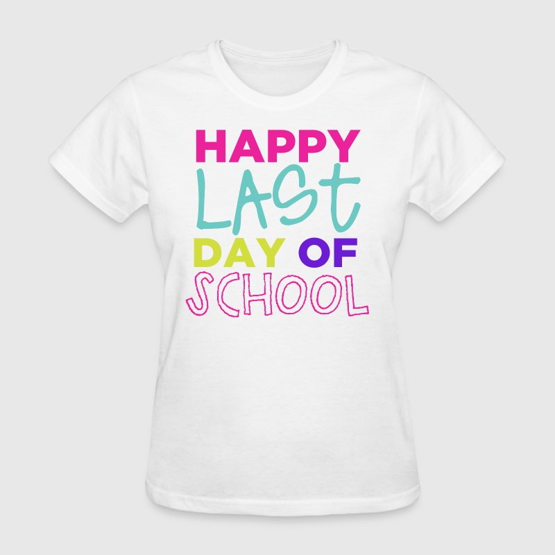 Happy Last Day - Women's T-Shirt