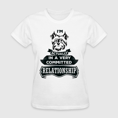 I Am Yorkshire Terrier Actually In A Very Commite - Women's T-Shirt