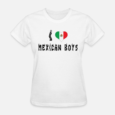 I Love Mexican Girls I Love Mexican Girls - Women's T-Shirt