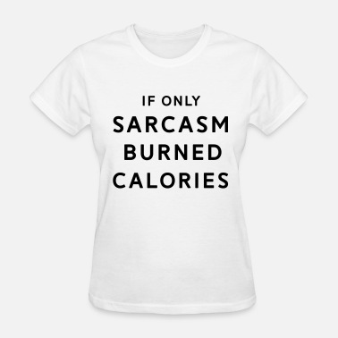 Gym Sarcasm - Women's T-Shirt