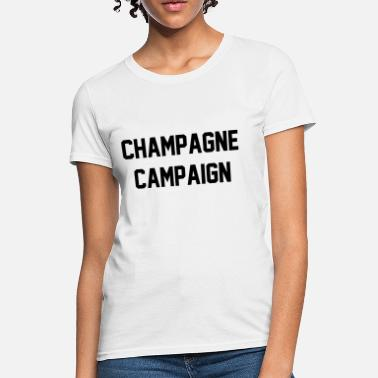 The Champagne Campaign Champagne campaign - Women's T-Shirt