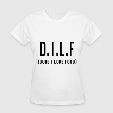 Food Hip Hop dile dude i love food hip hop - Women's T-Shirt