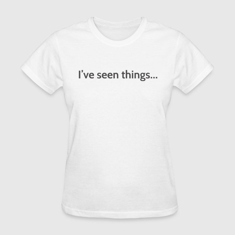 I've seen things - Women's T-Shirt