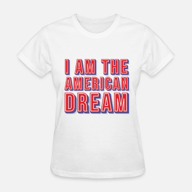 Americans For Prosperity I am The American Dream - Women's T-Shirt