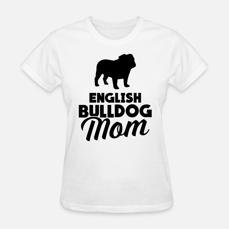 Bulldog T-Shirts - English Bulldog Mom - Women's T-Shirt white