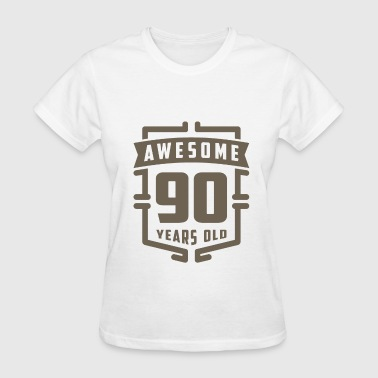 Awesome 90 Years Old - Women's T-Shirt