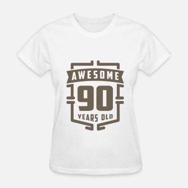 For The 90 Year Old Awesome 90 Years Old - Women's T-Shirt