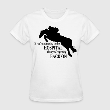 Show Jumping Horse HunterJumper Going to hospital black - Women's T-Shirt