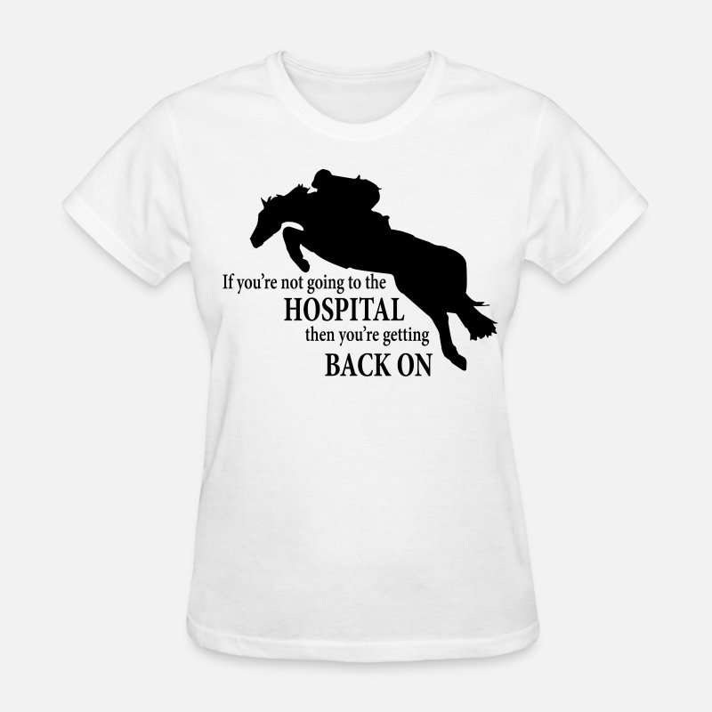 "Horses T-Shirts - HunterJumper ""Going to hospital"" black - Women's T-Shirt white"