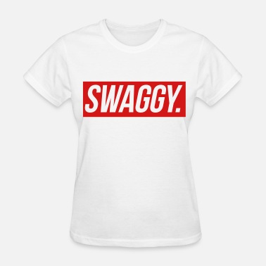 Swaggie Swaggy - Women's T-Shirt
