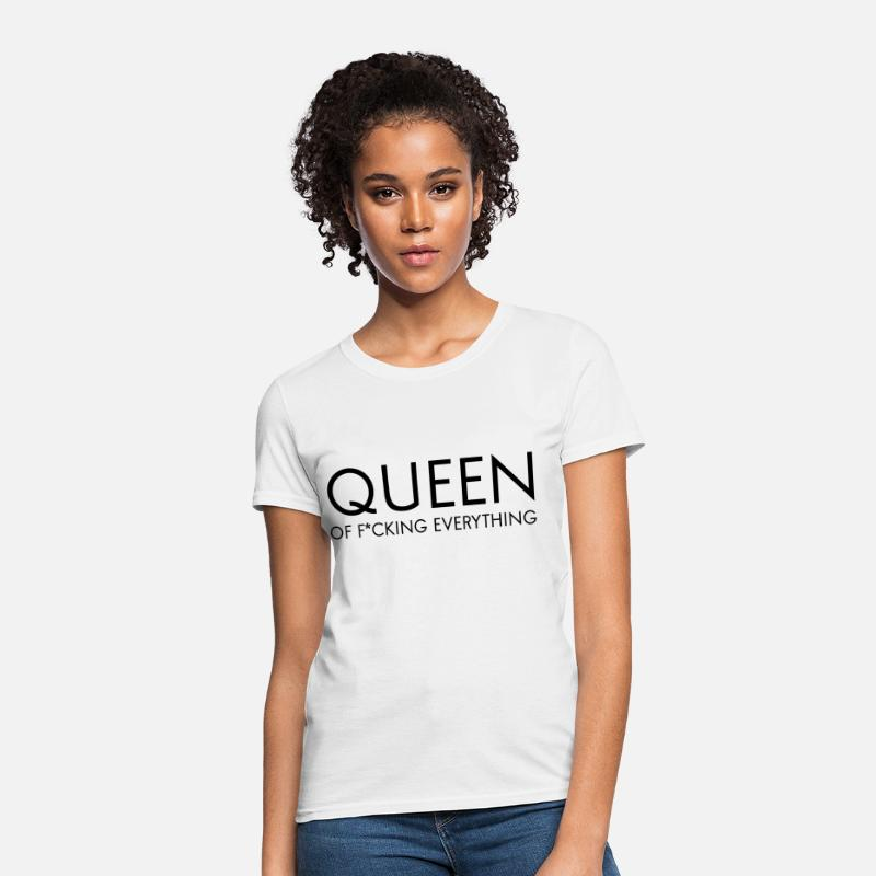 Everything T-Shirts - Queen of fucking everything - Women's T-Shirt white