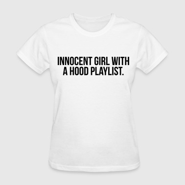 Innocent girl with a hood playlist - Women's T-Shirt