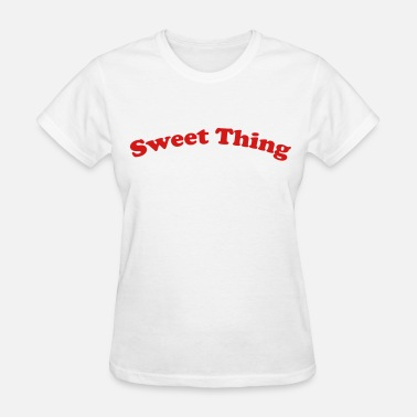 Sweet Thing Sweet thing - Women's T-Shirt