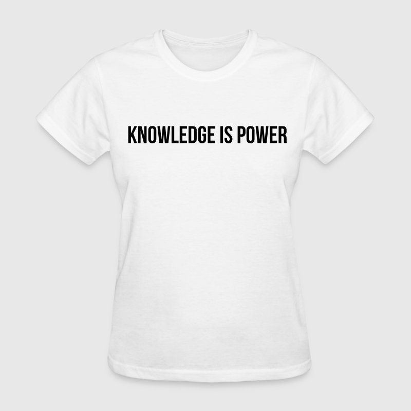 knowledge is power - Women's T-Shirt