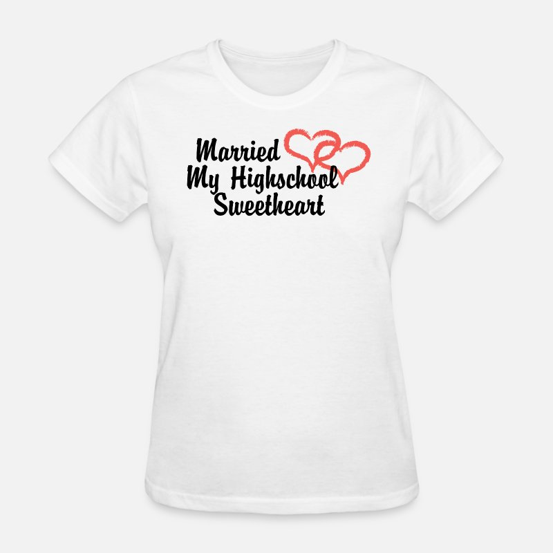 Wedding T-Shirts - Just Married My Highschool Sweetheart - Women's T-Shirt white