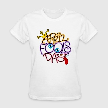 april fool day - Women's T-Shirt