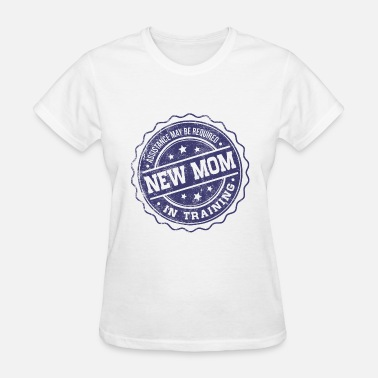 New Mom In Training - Women's T-Shirt