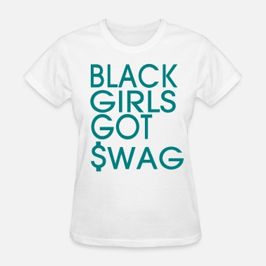 I Love My Kisses Down Low BLACK GIRLS GOT SWAG - Women's T-Shirt