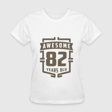 Awesome 82 Years Old - Women's T-Shirt