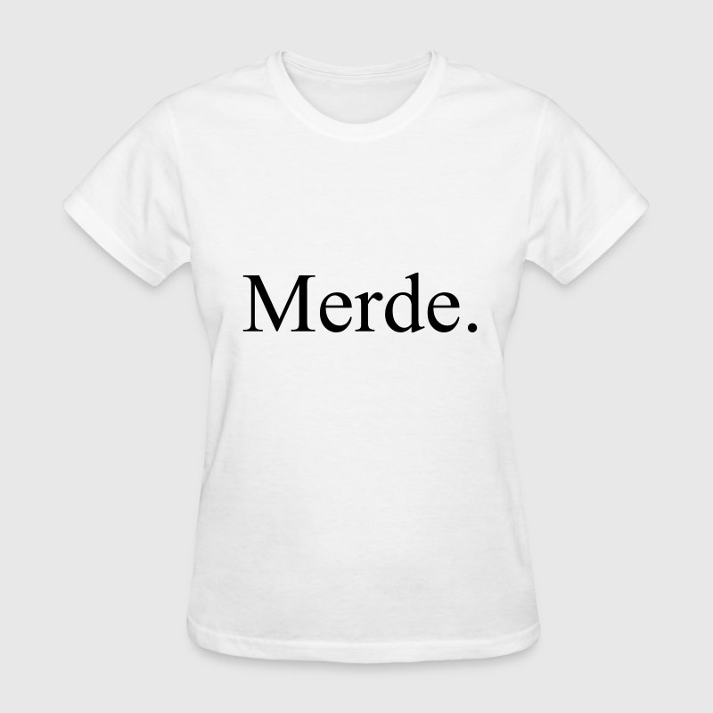 Merde - Women's T-Shirt