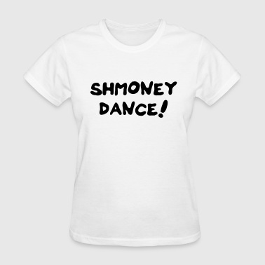 Shmoney dance - Women's T-Shirt