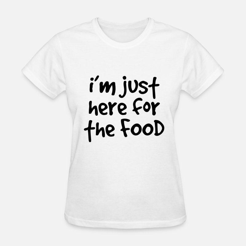 Fat T-Shirts - I'm just here for the food - Women's T-Shirt white