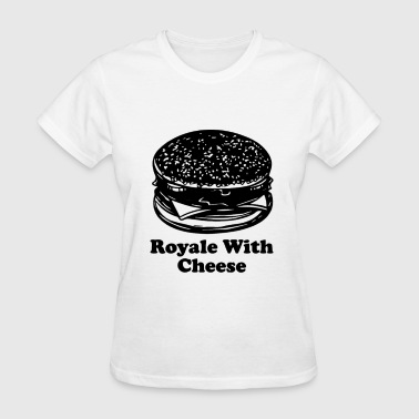 Royale With Cheese - Women's T-Shirt