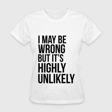 Never wrong - Women's T-Shirt