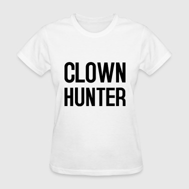 Clown Hunter - Women's T-Shirt
