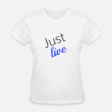 Livy Just Live Blue - Women's T-Shirt