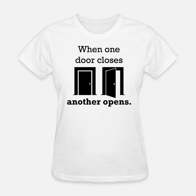 Girls T-Shirts - When one door closes, another opens. - Women's T-Shirt white