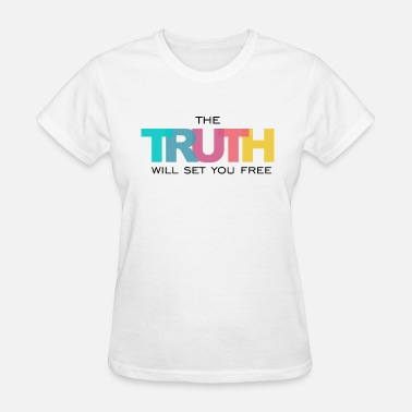 Set Free John 8 The Truth will set you Free - Women's T-Shirt