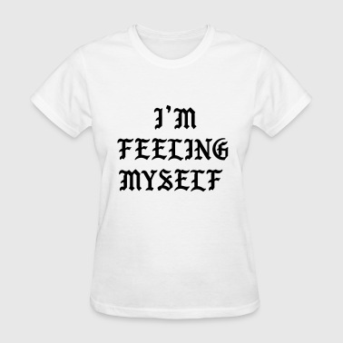 I feel like myself - Women's T-Shirt