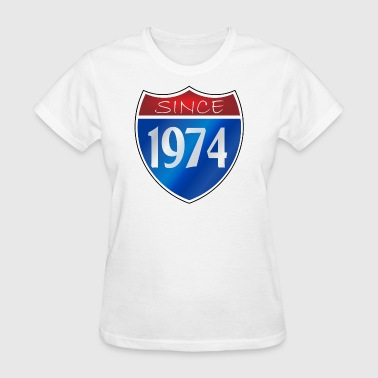 Since 1974 Since 1974 - Women's T-Shirt