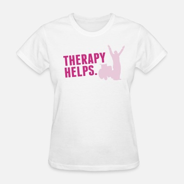 Ergotherapy Therapy helps - Women's T-Shirt