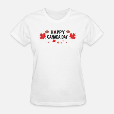 Funny Canada Day Happy Canada Day - Women's T-Shirt